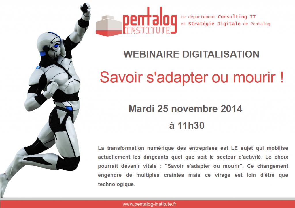 """Webinaire digitalisation Pentalog : """"Savoir s'adapter ou mourir !"""" - 25/11/2014 - 11h30"""